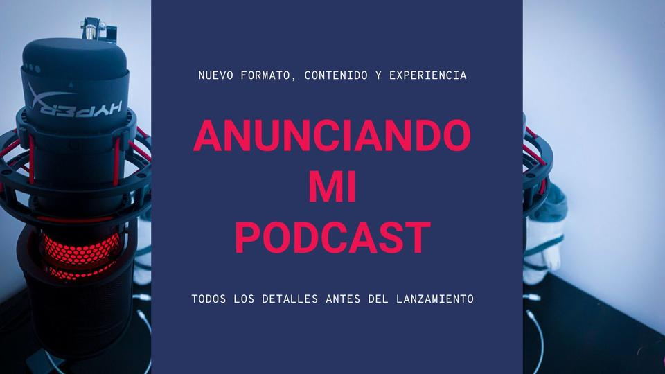 Anunciando mi Podcast